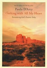 Seeking with All My Heart: Encountering God's Presence Today D'Arcy, Paula Pape