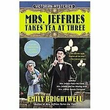 Mrs. Jeffries Takes Tea at Three: A Victorian Mystery - Brightwell, Emily - Pape