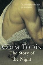 The Story of the Night By Colm Toibin. 9780330340182