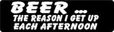 BEER THE REASON I GET UP EACH AFTERNOON HELMET STICKER