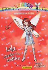 Las Hadas de la Moda Ser.: Las Hadas de la Moda #7: Lola, el Hada de Los...