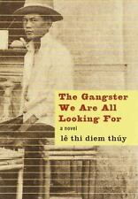 The Gangster We Are All Looking For by Le Thi Diem Thuy
