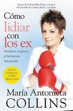 Como lidiar con los ex: Hombres, mujeres...y fantasmas del pasado (Spanish Edit