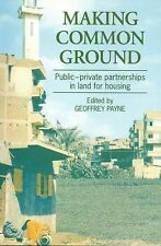 Making Common Ground: Public-Private Partnerships in Land for Housing-ExLibrary