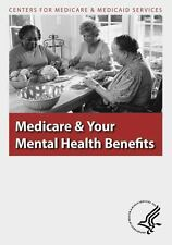 Medicare and Your Mental Health Benefits by U. S. Department Human Services...