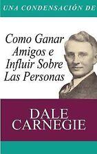 Una Condensacion Del Libro : Como Ganar Amigos e Influir Sobre Las Personas...