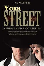 York Street : A Ghost and a Cop Series by Jan Walters (2014, Paperback)