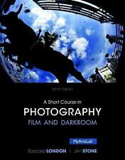 A Short Course in Photography : Film and Darkroom 9th Edition 2014 London Stone
