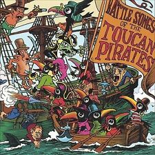Toucan Pirates-Battle Songs of the Toucan Pirates  CD NEW