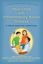 Your Child with Inflammatory Bowel Disease: A Family Guide for Caregiving (A Joh
