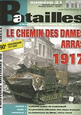 BATAILLES N°21 CHEMIN DES DAMES ARRAS 1917 / LUDENDORFF / CHARS FRANCAIS / METZ