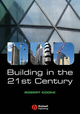 Building in the 21st Century, Good Condition Book, Robert Cooke, ISBN 1405156554