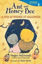 Ant and Honey Bee: A Pair of Friends at Halloween by Megan McDonald NEW PB c2013