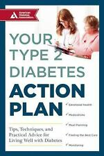 Your Type 2 Diabetes Action Plan: Tips, Techniques, and Practical Advice for Liv