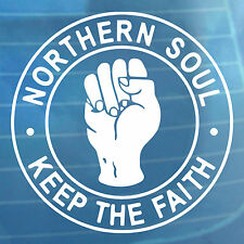 Northern Soul Keep The Faith Fist Car Sticker Bumper Window Vinyl Decal