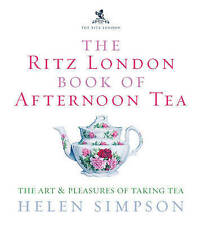 The Ritz London Book of Afternoon Tea: The Art and Ple