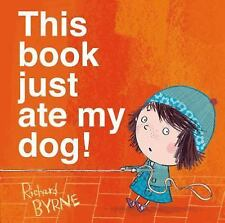 This Book Just Ate My Dog! by Richard Byrne (2014, Picture Book)