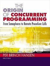 The Origin of Concurrent Programming: From Semaphores to Remote Procedure Calls,