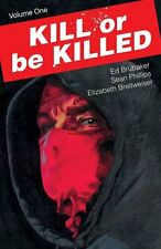 Kill or be Killed: Volume 1 by Sean Phillips 9781534300286 (Paperback, 2017)