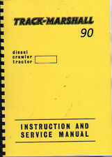 "Track-Marshall ""90"" Crawler Tractor Instruction & Service Manual Book"