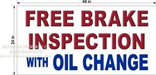 2' X 4' VINYL BANNER FREE BRAKE INSPECTION WITH OIL CHANGE  AUTO REPAIR SHOP