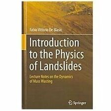 Introduction to the Physics of Landslides : Lecture Notes on the Dynamics of...