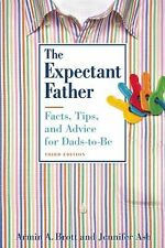 The Expectant Father : Facts, Tips, and Advice for Dads-to-Be by Jennifer Ash...