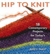 NEW - Hip to Knit (Hip to . . . Series) by Swartz, Judith