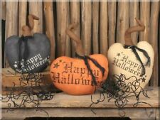 Primitive~ `Set of *3* Pumpkins`Happy Halloween`~Honey and Me~ Retail $39.99