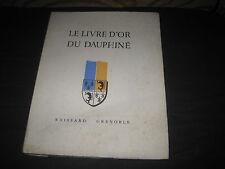 Le Livre d'or du Dauphiné. Ed n°tée