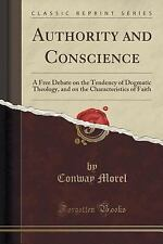 Authority and Conscience : A Free Debate on the Tendency of Dogmatic...
