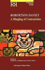 Robertson Davies: A Mingling of Contrarieties (Reappraisals: Canadian -ExLibrary
