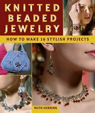 Knitted Beaded Jewelry: How to Make 16 Stylish Projects ~ Herring, Ruth PB