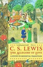 The Allegory of Love : A Study in Medieval Tradition by C. S. Lewis (1985,...