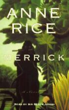 The Vampire Chronicles: Merrick Bk. 7 by Anne Rice (2000, Cassette,UNAbridged)