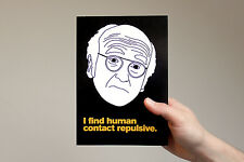 "Larry David Card! ""I find human contact repulsive"" curb your enthusiasm, love"