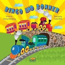 Bingo and Bonner by Harvey Rosenberg (2014, Picture Book)