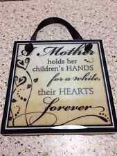 "Mother's Day Gift Sign Quote ""A Mother holds her children's hands for a while"""