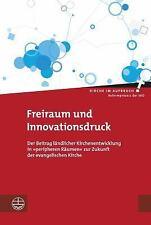 Kirche Im Aufbruch: Freiraum und Innovationsdruck : Der Beitrag Landlicher...