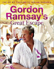 Gordon Ramsay's Great Escape: 100 of My Favourite Indian Recipes by Gordon...