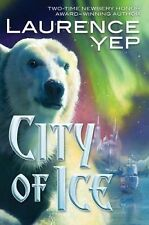 City of Ice 2 by Laurence Yep (2011, Hardcover) 1ST EDITION-BRAND NEW-UNREAD