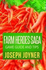 Farm Heroes Saga Game Guide and Tips by Joseph Joyner (2014, Book, Other)