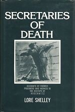 Secretaries of Death: Accounts by Former Prisoners Who Worked in Auschwitz