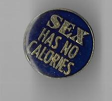 Vintage SEX HAS NO CALORIES b2 old enamel pin