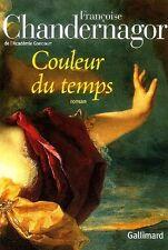 Couleur du temps.Françoise CHANDERNAGOR.Gallimard C003