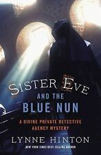 A Divine Private Detective Agency Mystery: Sister Eve and the Blue Nun by...