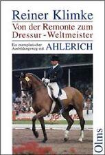 Dr. Reiner Klimke: Von der Remonte zum Dressur-Weltmeister mit Ahlerich - Olms -