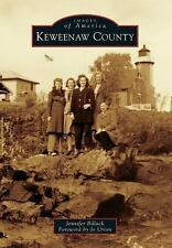 Images of America: Keweenaw County by Jennifer Billock (2014, Paperback)