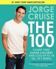 The 100: Count ONLY Sugar Calories and Lose Up to 18 Lbs. in 2 Weeks, Cruise, Jo
