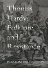 Thomas Hardy, Folklore and Resistance by Jacqueline Dillion (2016, Hardcover)